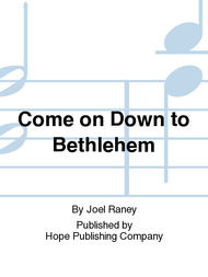 Come on Down to Bethlehem Sheet Music by Joel Raney