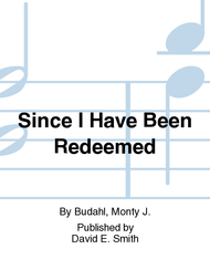 Since I Have Been Redeemed Sheet Music by Edwin O. Excell