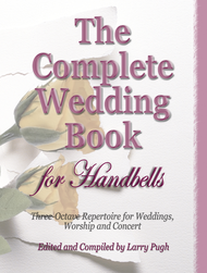 The Complete Wedding Book for Handbells Sheet Music by Larry Pugh