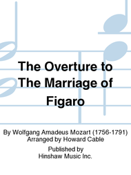The Overture to the Marriage of Figaro Sheet Music by Howard Cable