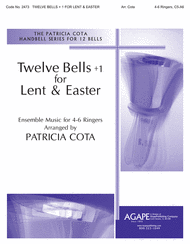 Twelve Bells +1 for Lent and Easter Sheet Music by Patricia Cota