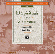 The Mark Hayes Vocal Solo Collection -- 10 Spirituals for Solo Voice Sheet Music by Mark Hayes