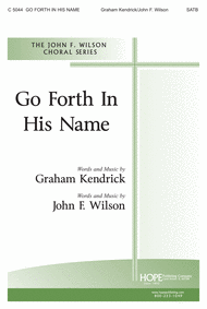Go Forth in His Name Sheet Music by John F. Wilson