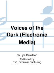 Voices of the Dark (Electronic Media) Sheet Music by Lyle Davidson