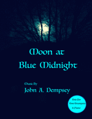 Moon at Blue Midnight (Trio for Two Trumpets and Piano) Sheet Music by John A. Dempsey