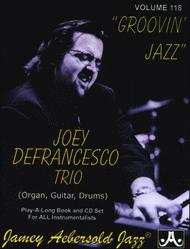 Volume 118 - Joey Defrancesco - Groovin' Jazz Sheet Music by Joey Defrancesco