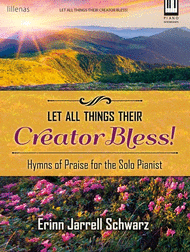 Let All Things Their Creator Bless! Sheet Music by Erinn Jarrell Schwarz