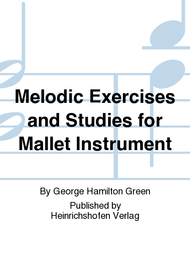 Melodic Exercises and Studies for Mallet Instrument Sheet Music by George Hamilton Green