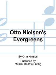 Otto Nielsen's Evergreens Sheet Music by Otto Nielsen