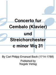 Concerto fur Cembalo (Klavier) und Streichorchester c minor Wq 31 Sheet Music by Carl Philipp Emanuel Bach