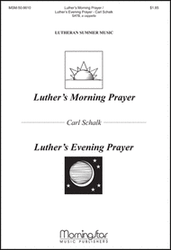 Luther's Morning Prayer & Luther's Evening Prayer Sheet Music by Carl Schalk