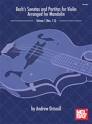 Bach's Sonatas and Partitas for Solo Violin Arranged for Mandolin Sheet Music by Andrew Driscoll