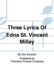 Three Lyrics Of Edna St. Vincent Millay Sheet Music by Eric Ewazen