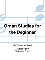 Organ Studies for the Beginner Sheet Music by Darwin Wolford