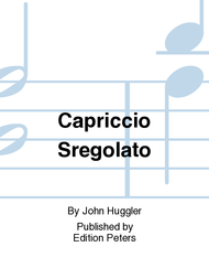 Capriccio Sregolato Sheet Music by John Huggler