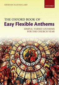 The Oxford Book of Easy Flexible Anthems Sheet Music by Alan Bullard