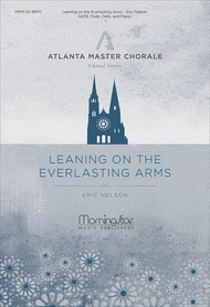 Leaning on the Everlasting Arms Sheet Music by Eric Nelson