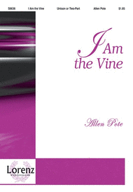 I am the Vine Sheet Music by Allen Pote