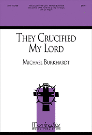 They Crucified My Lord Sheet Music by Michael Burkhardt