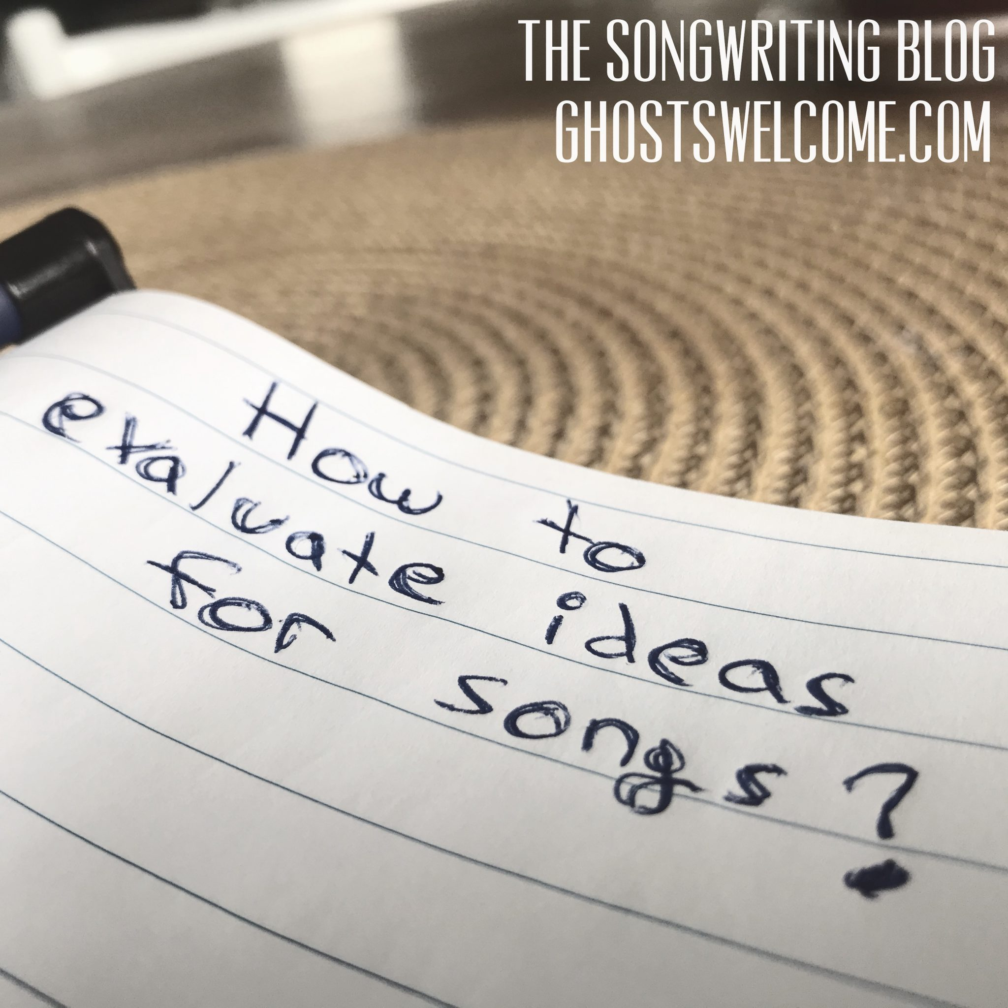 How to evaluate ideas for songs
