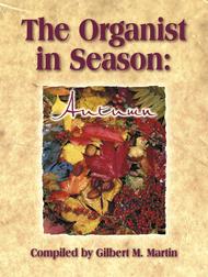 The Organist in Season: Autumn Sheet Music by Gilbert M. Martin