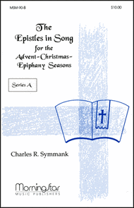 The Epistles in Song for the Advent-Christmas-Epiphany Seasons Series A Sheet Music by Charles R. Symmank