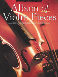Album Of Violin Pieces Sheet Music by Various Artists
