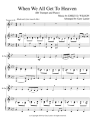 WHEN WE ALL GET TO HEAVEN (Bb Trumpet Piano and Trumpet Part) Sheet Music by EMILY D. WILSON