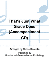 That's Just What Grace Does (Accompaniment CD) Sheet Music by Russell Mauldin
