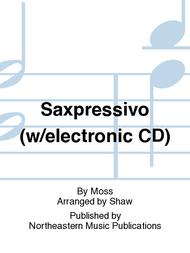 Saxpressivo (w/electronic CD) Sheet Music by Moss