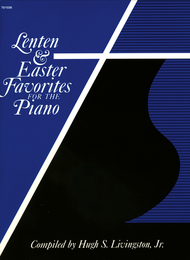 Lenten and Easter Favorites for the Piano Sheet Music by Hugh S. Livingston