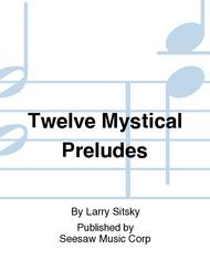 Twelve Mystical Preludes Sheet Music by Larry Sitsky