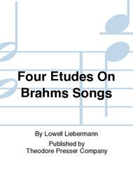 FOUR ETUDES ON BRAHMS SONGS Sheet Music by Lowell Liebermann