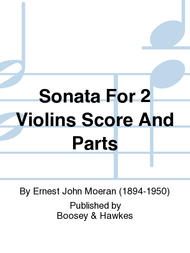 Sonata For 2 Violins Score And Parts Sheet Music by Ernest John Moeran