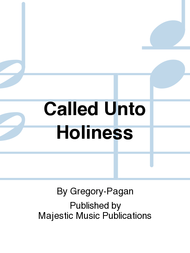 Called Unto Holiness Sheet Music by Gregory-Pagan