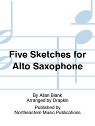 Five Sketches for Alto Saxophone Sheet Music by Allan Blank