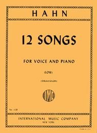 Twelve Songs (Low) Sheet Music by Reynaldo Hahn