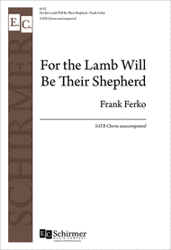 For the Lamb Will Be Their Shepherd Sheet Music by Frank Ferko