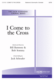 I Come to the Cross Sheet Music by Batstone