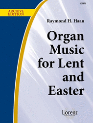 Organ Music for Lent and Easter Sheet Music by Raymond H Haan