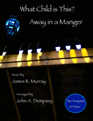 Christmas Medley (What Child is This / Away in a Manger): Trio for Two Trumpets and Piano Sheet Music by James R. Murray