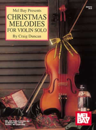 Christmas Melodies for Violin Solo Sheet Music by Craig Duncan