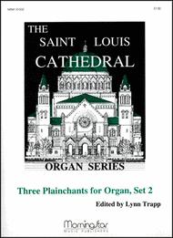 Three Plainchants for Organ