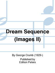 Dream Sequence (Images II) Sheet Music by George Crumb