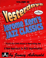 "Volume 55 - ""Yesterdays"" Jerome Kern's Jazz Classics Sheet Music by Jerome Kern"