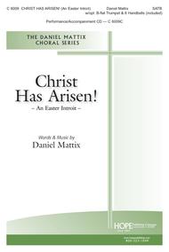 Christ Has Arisen! (An Easter Introit) Sheet Music by Daniel Mattix
