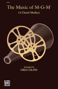 The Music of M-G-M (A Choral Medley) Sheet Music by Greg Gilpin