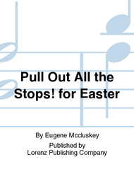 Pull Out All the Stops! for Easter Sheet Music by Eugene Mccluskey
