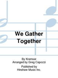 We Gather Together Sheet Music by Greg Capozzi