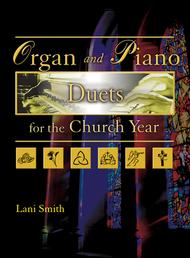 Organ and Piano Duets for the Church Year Sheet Music by Lani Smith